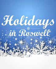 Holiday Events Abound in Roswell