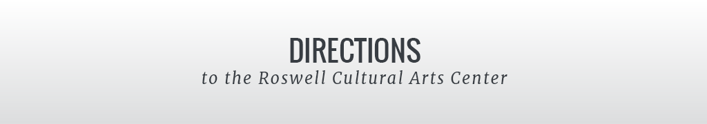 Directions to the Roswell Cultural Arts Center