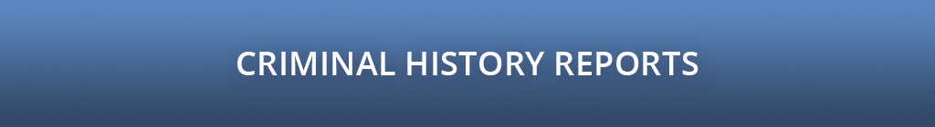 Criminal History Reports
