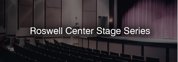 Roswell Center Stage Series